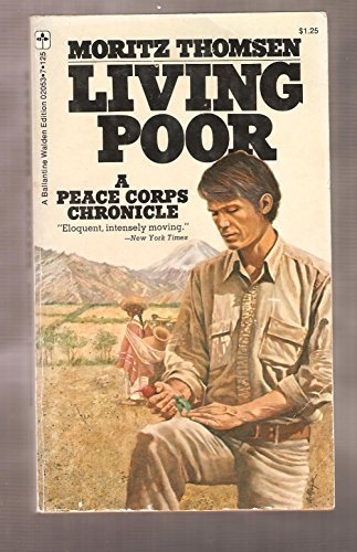 LIVING POOR: A Peace Corps Chronicle by Moritz Thomsen (1990-08-01)