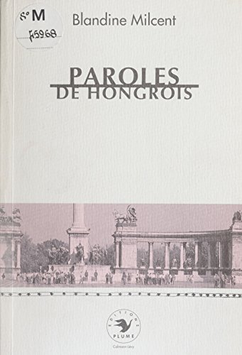 Paroles de Hongrois (Enquête)