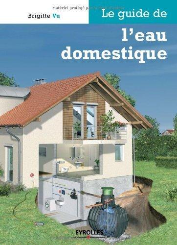 Le guide de l'eau domestique (Les guides de l'habitat durable)