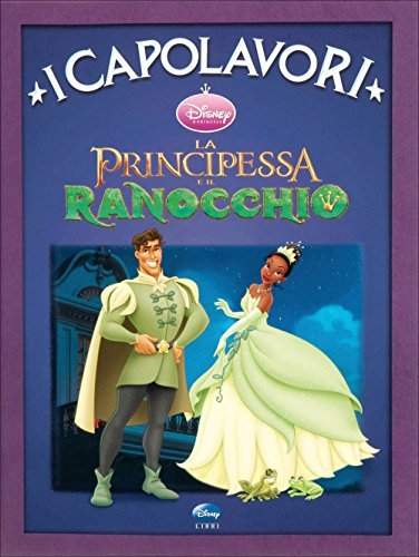 La principessa e il ranocchio. Ediz. illustrata