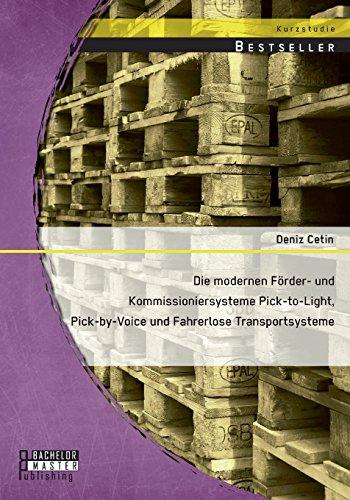 Die modernen Förder- und Kommissioniersysteme Pick-to-Light, Pick-by-Voice und Fahrerlose Transportsysteme