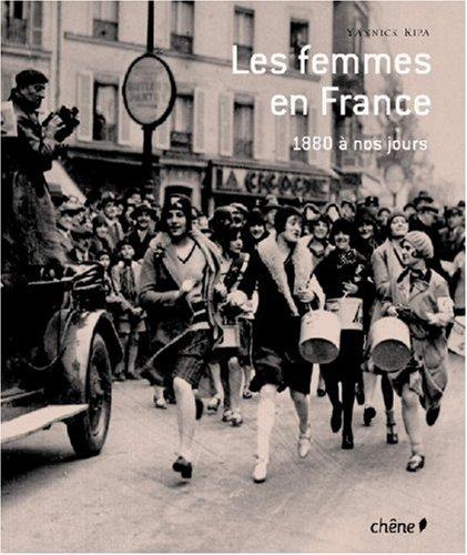 Les femmes en France : De 1880 à nos jours par Yannick Ripa