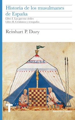 Historia de los musulmanes de España. Libro I y II. Las guerras civiles. Cristianos y renegados: 1 (Biblioteca Turner)