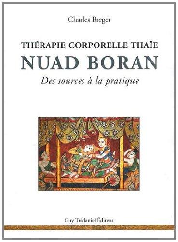Nuad Boran : Thérapie corporelle thaïe - Des sources à la pratique