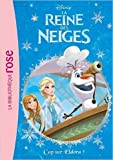 La Reine des Neiges 10 - Cap sur Eldora ! de Walt Disney ( 16 septembre 2015 ) - Hachette Jeunesse (16 septembre 2015) - 16/09/2015