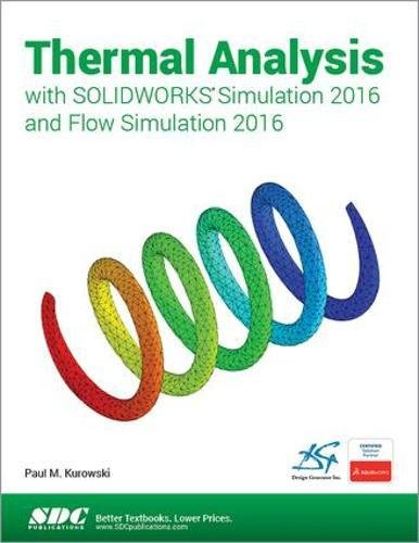 Thermal Analysis with SOLIDWORKS Simulation 2016 and Flow Simulation 2016