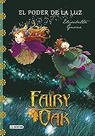 Fairy Oak. El poder de la luz par Elisabetta Gnone