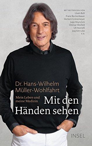 Buchseite und Rezensionen zu 'Mit den Händen sehen: Mein Leben und meine Medizin' von Dr. Hans-Wilhelm Müller-Wohlfahrt