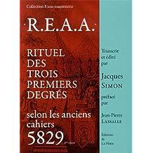 R.E.A.A : Rituel des trois premiers degrés selon les anciens cahiers 5829