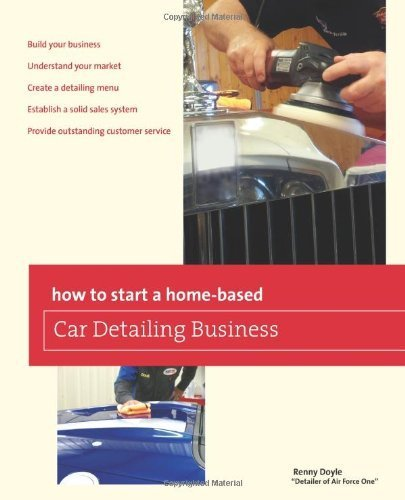 How to Start a Home-based Car Detailing Business (Home-Based Business Series) by Doyle, Renny (2012) Paperback