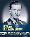 ZEITGESCHICHTE - Hauptmann Hans-Joachim Marseille - Der erfolgreichste Jagdflieger des Afrikafeldzuges (Flechsig - Geschichte/Zeitgeschichte) - Franz Kurowski