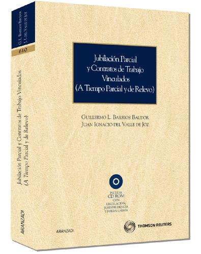 Jubilación parcial y contratos de trabajo vinculados (a tiempo parcial y de relevo): Incluye CD (Monografía)