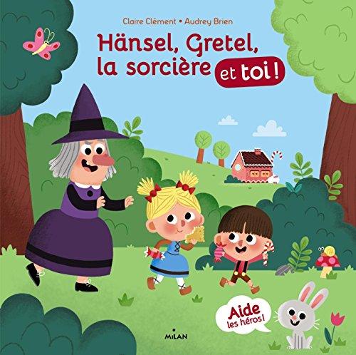 Hnsel, Gretel, la sorcire et toi !