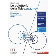 Le traiettorie della fisica. azzurro. Da Galileo a Heisenberg. Con interactive e-book. Per le Scuole superiori. Con Contenuto digitale (fornito elettronicamente): 1