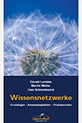 Wissensnetzwerke. Grundlagen-Anwendungsfelder-Praxisberichte Kindle Ausgabe
