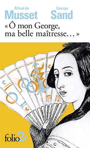 «Ô mon George, ma belle maîtresse...»: Lettres