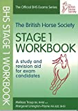The BHS Workbook for Stage 1: A Study and Revision Aid for Exam Candidates  (Official...