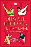 #7: Dilwale Dulhania Le Jayenge: A Modern Classic