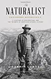 Front cover for the book The Naturalist: Theodore Roosevelt, A Lifetime of Exploration, and the Triumph of American Natural History by Darrin Lunde