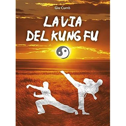 La Via Del Kung Fu