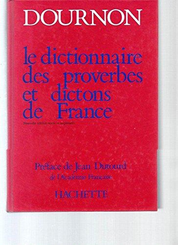 Le dictionnaire des proverbes et dictons de France-Dournon