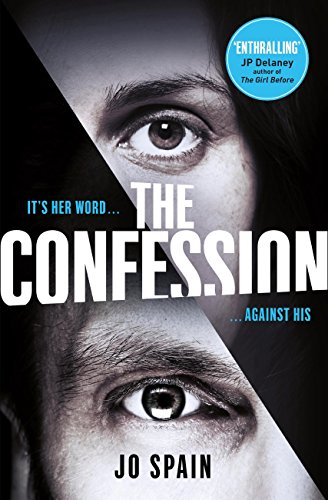 The Confession: The most hotly-anticipated psychological thriller of 2018! by [Spain, Jo]