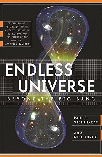 Endless Universe- Beyond the Big Bang -- Rewriting Cosmic History (08) by Steinhardt, Paul J - Turok, Neil [Paperback (2008)] by Paul J., Turok, Neil Steinhardt (2008-12-11)