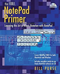The Finale NotePad Primer: Learning the Art of Music Notation with NotePad by Bill Purse (2002-12-10)