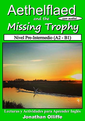 Aethelflaed and the Missing Trophy (Pre-Intermediate): Libro de ...