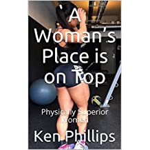 A Woman's Place is on Top: Physically Superior Women