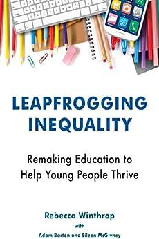 Descargar Libros Gratis Español Leapfrogging Inequality: Remaking Education to Help Young People Thrive Epub Libre