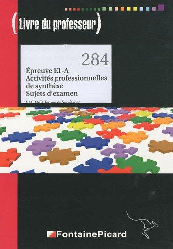 Epreuve E1-A Activités professionnelles de synthèse Bac Pro Tle secrétariat : Sujets d'examen, Livre du professeur