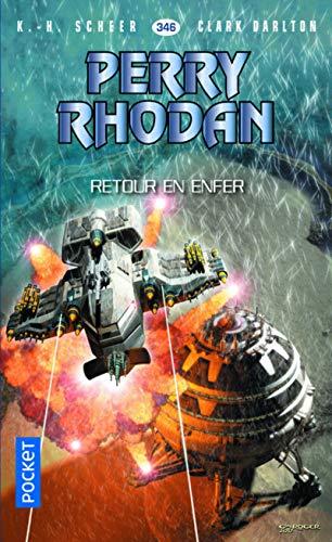 Perry Rhodan n°346 - Retour en enfer par K. H. SCHEER, Clark DARLTON