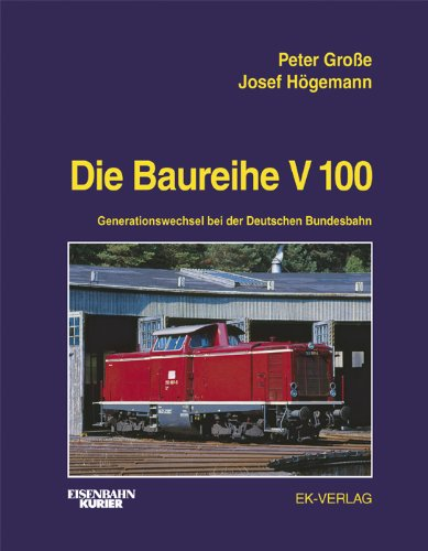EK-Vlg Die Baureihe V 100: Generationswechsel bei der Deutschen Bundesbahn