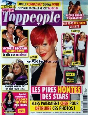 top-people-no-6-du-01-09-2010-amelie-connaissait-senna-avant-stephanie-et-coralie-ne-sont-pas-des-ex-secret-story-people-encore-en-vacances-les-tops-les-flops-de-l-39-ete-britney-sa-7eme-liposuccion-botox-rate-pour-rihanna-film-x-pour-sienna-miller-mode-kim-kardashian-jennifer-aniston-fait-un-bebe-toute-seule-victoria-beckman-trompe-david