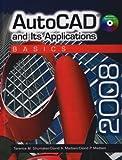 AutoCAD and Its Applications: Basics 2008