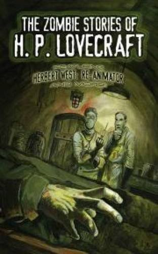 The Zombie Stories of H. P. Lovecraft: Featuring Herbert West--Reanimator and more! (Dover Horror Classics) by H. Lovecraft (2015-10-30) par H. Lovecraft