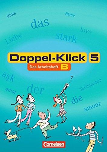 Doppel-Klick - Allgemeine Ausgabe, Nord, Nordrhein-Westfalen / 5. Schuljahr - Arbeitsheft B mit Lösungen, 2. Auflage