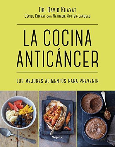 Descargar Libro La Cocina Anticáncer (VIVIR MEJOR) de Dr. David Khayat/Cécile Khayat