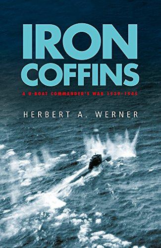 Iron Coffins: A U-boat Commander's War, 1939-45 (Cassell Military Paperbacks) por Herbert Werner