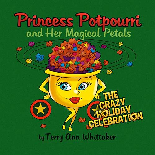 Princess Potpourri and Her Magical Petals: The Crazy Holiday Celebration (English Edition)