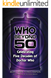 Who Beyond 50: Celebrating Five Decades of Doctor Who (English Edition)