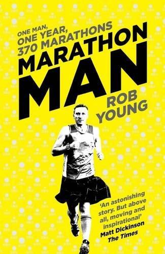 Marathon Man: One Man, One Year, 370 Marathons by Rob Young (2016-04-07) par Rob Young