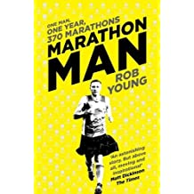 Marathon Man: One Man, One Year, 370 Marathons by Rob Young (2016-04-07)