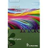 I colori dell'iride. Mito ed epica. Con espansione online. Per le Scuole superiori