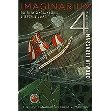 Imaginarium 4: The Best Canadian Speculative Writing (The Imaginarium Series)