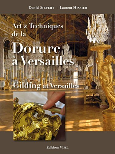 Art et technique de la dorure à Versailles par Laurent HISSIER