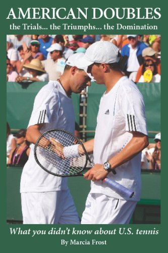 American Doubles the Trials... the Triumphs... the Domination: What You Didn't Know about U.S. Tennis por Marcia Frost