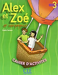 Alex Et Zoe Et Compagnie, Level 3: Cahier D'Activites (French Edition) by Colette Samson (2003-01-10)