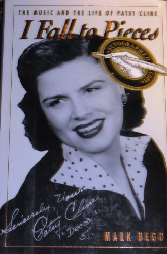 I Fall to Pieces: The Music and the Life of Patsy Cline by Mark Bego (1995-04-02)